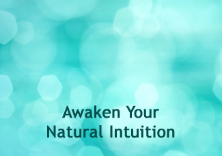 Awaken Your Natural Intuition