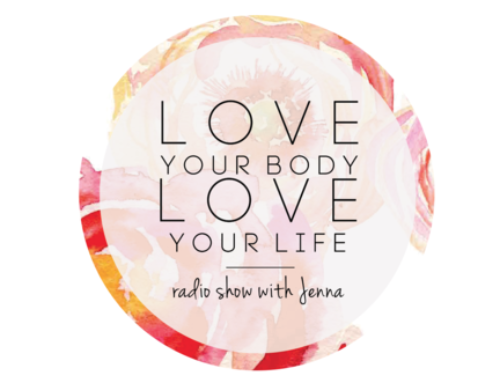 Love Your Body Love Your Life Radio Show with Jenna Lobos, & Guest, Lisa Rose
