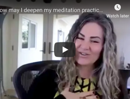 How May I Deepen My Meditation Practice?