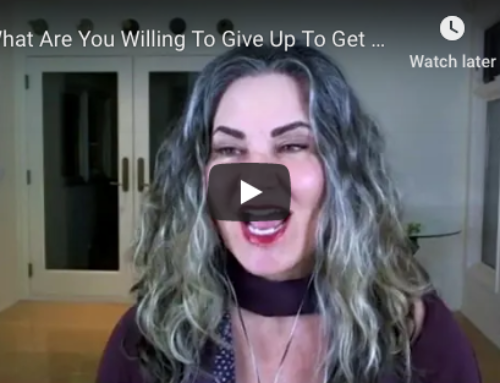 What Are You Willing To Give Up To Get What You Really Want?