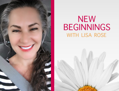 New Beginnings with Lisa Rose
