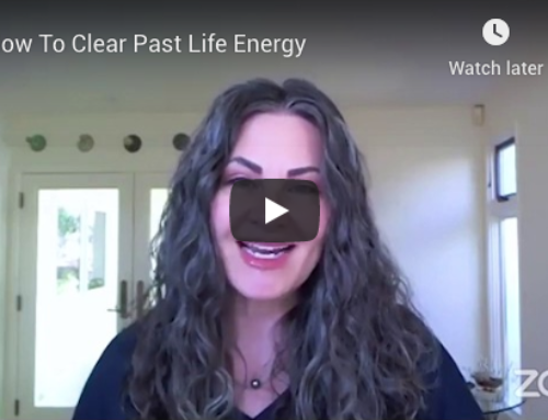 How To Clear Past Life Energy