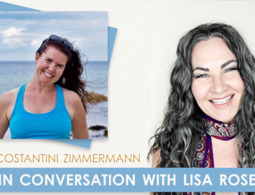 In Conversation with Lisa Rose & guest, Tania Costantini Zimmermann:  How To Attract Your Ideal Partner